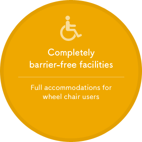 Completely barrier-free facilities Full accommodations for wheel chair users